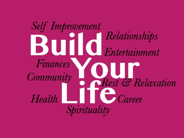 Pink background with white and black lettering: Build your life. The nine life areas are listed around it.